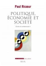 Politique, économie et société - Ecrits et conférences 4