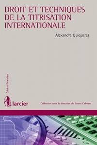 Droit et techniques internationales de la titrisation