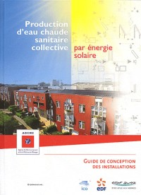 Production d'Eau Chaude Sanitaire par Energie Solaire - Guide des Installations Collectives