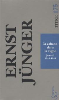 La cabane dans la vigne : Journal 1945-1948