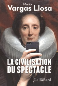 La civilisation du spectacle