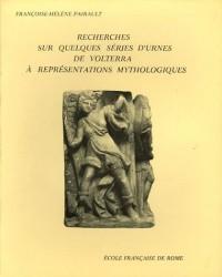 Recherches sur quelques séries d'urnes de Volterra à représentations mythologiques