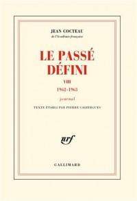 Le Passé défini (Tome 8-(1962-1963)): Journal