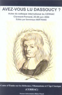 Avez-vous lu Dassoucy ? : Colloque international du CERHAC, Clermont-Ferrand, 25 et 26 juin 2004