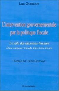 L'intervention gouvernementale par la politique fiscale : Le rôle des dépenses fiscales Etude comparée : Canada, Etats-Unis, France