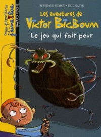 Les aventures de Victor Bigboum : Le jeu qui fait peur