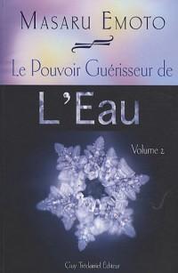 Le Pouvoir Guérisseur de l'Eau : Volume 2