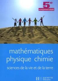Mathématiques, physique, chimie, sciences de la vie et de la terre 5e enseignement adapté