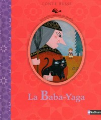 La Baba-Yaga : Conte russe