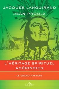 L'héritage spirituel amérindien : Le grand mystère