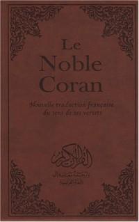 Le Noble Coran : Nouvelle traduction du sens de ses versets, Edition bilingue français-arabe