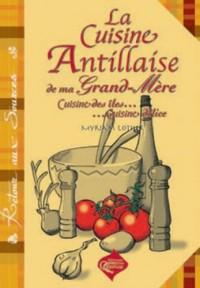 La Cuisine Antillaise de Ma Grand-Mere