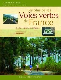 Les plus belles voies vertes de France : A vélo, à pied, en rollers...