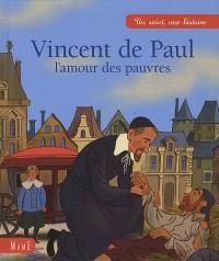 Vincent de Paul : L'amour est pauvre
