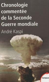 Chronologie commentée de la Seconde Guerre mondiale