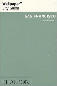 San Francisco : La ville en un regard