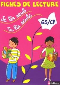 Je lis seul, Tu lis seule GS/CP : Fiches de lecture
