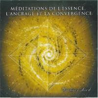 Méditations de l'Essence, l'Ancrage et la Convergence - 1 CD
