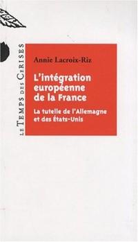 L'intégration européenne de la France