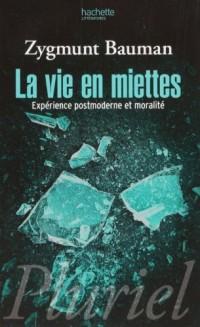 La vie en miettes : Expérience postmoderne et moralité