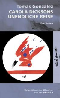 Carola Dicksons Unendliche Reise, Drei Leben