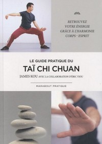 Le guide pratique du Taï chi chuan
