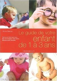 Le guide de votre enfant de 1 à 3 ans