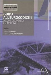Guida all'Eurocodice 1. Azioni del vento: EN 1991-1.4