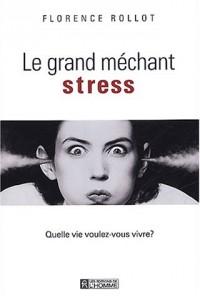 Le grand méchant stress : Quelle vie voulez-vous vivre ?