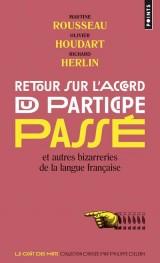 Retour sur l'accord du participe passé : Et autres bizarreries de la langue française [Poche]