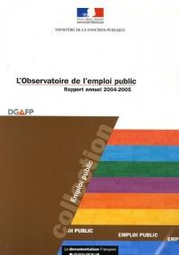 L'Observatoire de l'emploi public : Rapport annuel 2004-2005 (1Cédérom)