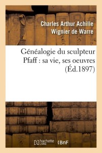 Généalogie du Sculpteur Pfaff  ed 1897
