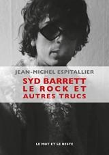 Syd Barrett, le rock et autres trucs