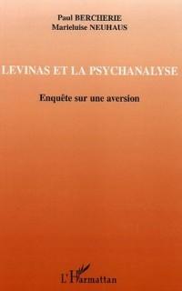 Levinas et la psychanalyse : Enquête sur une aversion