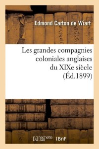 Les Gd Cies Coloniales Anglaises  ed 1899