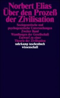 Über den Prozeß der Zivilisation I/II.