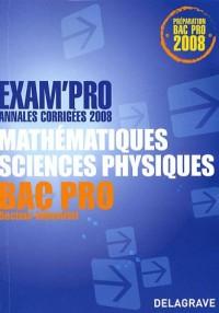 Mathématiques sciences physiques Bac Pro secteur industriel : Annales corrigées