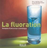 La fluoration de l'eau : Autopsie d'une erreur scientifique