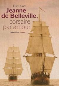 Jeanne de Belleville, corsaire par amour