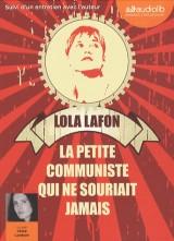La petite communiste qui ne souriait jamais: Livre audio 1 CD MP3 - Avant-propos, extrait et remerciements lus par l'auteur - Entretien [Livre audio]