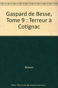 Gaspard de Besse, Tome 9 : Terreur à Cotignac