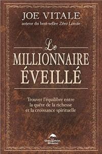 Le millionnaire éveillé - Trouver l'équilibre entre la quête de la richesse et la croissance spirituelle