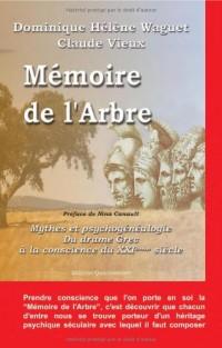 Mémoire de l'arbre : Mythes et psychogénéalogie, du drame grec à la conscience du XXIe siècle