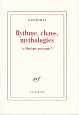 Rythme, Chaos, Mythologies - la Physique Amusante V