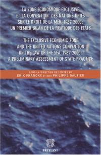 La zone économique exclusive et la convention des Nations Unies sur le droit de la mer, 1982-2000 : un premier bilan de la pratique des Etats : Edition bilingue français-anglais
