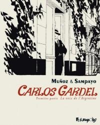 Carlos Gardel, Tome 1 : La voix de l'Argentine