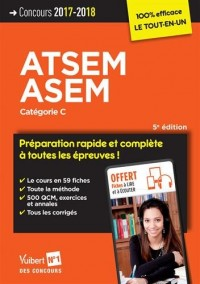 Concours ATSEM et ASEM - Catégorie C - Préparation complète et rapide à toutes les épreuves - Agent (territorial) spécialisé des écoles maternelles - Concours 2017-2018