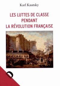 Les Luttes de Classe Pendant la Revolution Française