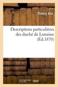 Descriptions des Duche de Lorraine  ed 1870