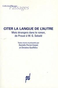Citer la langue de l'autre : Mots étrangers dans le roman, de Proust à Sebald